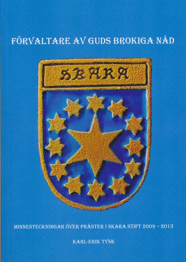 Stiftsvapnet för Skara stift beståt av en stor stjärna omgiven av små stjärnor på en blå botten, ungefär som EU:s symbol.